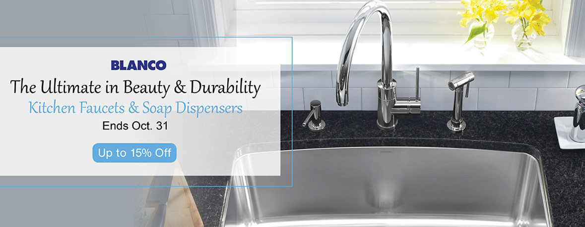 Blanco - The Ultimate in Beauty & Durability - Kitchen Faucets and Soap Dispensers - Ends October 31st - Up to 15% Off
