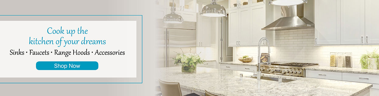 Cook up the kitchen of your dreams - Sink, Faucets, Range Hoods, Accessories - Shop Now
