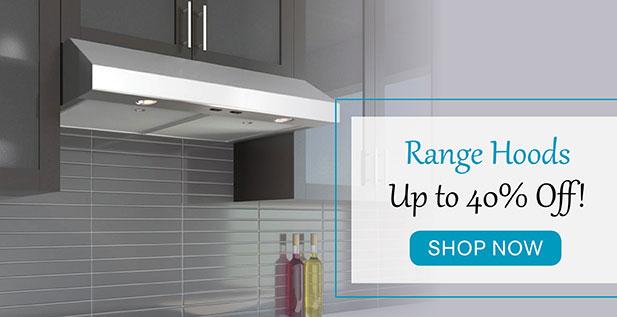 Range Hoods - Up to 40% Off