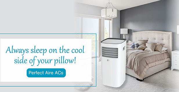 Always sleep on the cool side of your pillow - Perfect Aire ACs