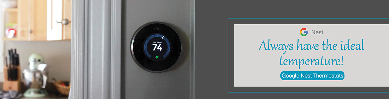 Always have the ideal temperature! Google Nest Thermostats